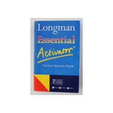 LONGMAN ESSENTIAL ACTIVATOR - PUT YOUR IDEAS INTO WORDS , 1997