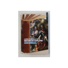 LORD MACAULAY ' S HISTORY OF ENGLAND by LORD MACAULAY , LORD MACAULAY , 2009