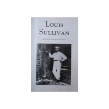 LOUIS SULLIVAN AND THE CHICAGO SCHOOL by NANCY FRAZIER , 1991
