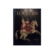 LOUIS XIV, F. FUNCK BRENTANO DE L' INSTITUT, ILUSTRATION DE SYLVAIN SAUVAGE - HACHETTE