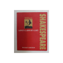LOVE LABOURS 'S LOST by WILLIAM SHAKESPEARE , 2001