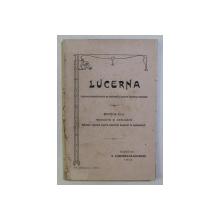 LUCERNA , LUCRARE COMPLETA SCRISA PE INTELESUL SI PENTRU FOLOSINTA SATENILOR , ED. a - II - a REVAZUTA SI ADAUGITA , 1912