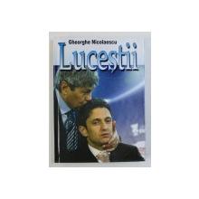 LUCESTII de GHEORGHE NICOLAESCU , 2006 ,