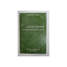 LUCIAN BLAGA - AUTOFAURIREA PRIN LOGOS de DUMITRU MICU , PREZINTA HALOURI DE APA SI PETE * , DEDICATIE*