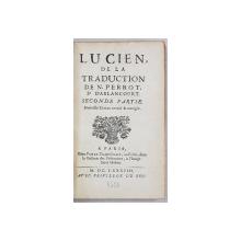 LUCIEN DE LA TRADUCTION DE N. PERROT, VOL. II - PARIS, 1688