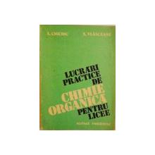 LUCRARI PRACTICE DE CHIMIE ORGANICA PENTRU LICEE de A.CIOCIOC, N. VLASCEANU, 1983