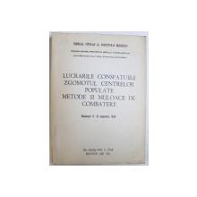 LUCRARILE CONSFATUIRII ZGOMOTUL CENTRELOR POPULATE  - METODE SI MIJLOACE DE COMBATERE , sub redactia prof. A. STAN , bucuresti 9 - 10 noiembrie 1978 , 1980