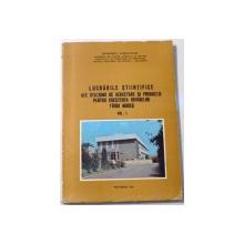LUCRARILE STIINTIFICE ALE STATIUNII DE CERCETARE SI PRODUCTIE PENTRU CRESTEREA BOVINELOR TARGU MURES, VOL I , 1989