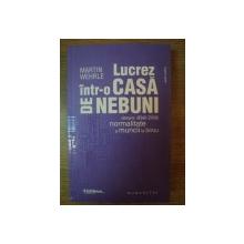 LUCREZ INTR-O CASA DE NEBUNI de MARTIN WEHRLE , 2012