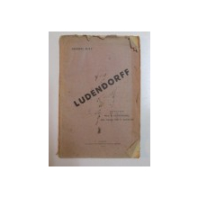 LUDENDORFF  de GENERALUL BUAT ,BUCURESTI 1925