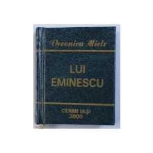 LUI EMINESCU de VERONICA MICLE , 2000 , CARTE LILIPUT *