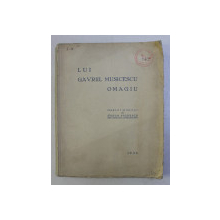 LUI GAVRIIL MUSICESCU - OMAGIU , ingrijit si editat de STEFAN STOICESCU , 1934