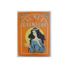 LUMEA BASMELOR , ILUSTRATII de DUMITRU RISTEA , 1991