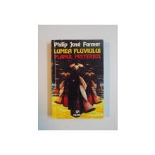 LUMEA FLUVIULUI , PLANUL MISTERIOS de PHILIP JOSE FARMER , 1998