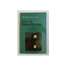 LUMEA LUI SIMION DASCALUL de OVIDIU PECICAN , 1998 , DEDICATIE*