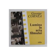 LUMINA IN ARTA FILMULUI de GEORGE CORNEA , 2004