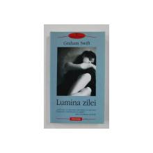 LUMINA ZILEI de GRAHAM SWIFT , 2006
