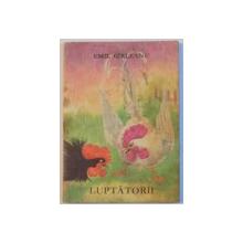 LUPTATORII de EMIL GARLEANU, ILUSTRATII de ILEANA CEAUSU PANDELE, 1971 MARTISOR ( text prescurtat  ) de MIHAIL SADOVEANU , 1975 FORMAT LILIPUT