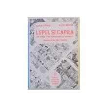 LUPUL SI CAPRA , UNE FIBLE POUR APPENDRE LE ROUMAIN de ELSA LUDER , PAUL MIRON , 1997