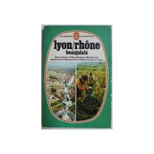 LYON - RHONE  - BEAUJOLAIS ,  SITES , VIGNES , VILLES ...CARTES ET PLANS , 1977