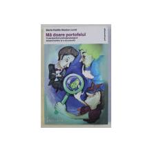 MA DOARE PORTOFELUL - O PERSPECTIVA PSIHOGENEALOGICA ASUPRA BANILOR SI A SUCCESULUI de MARIE NOELLE MASTON LERAT , 2014