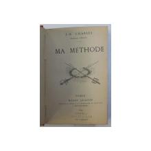 MA METHODE par J. - B. CHARLES professeur d' Escrime  , 1890 , COPERTA PREZINTA HALOURI DE APA*