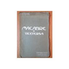 MACABRE SI VICEVERSA de H. STAHL, CRAIOVA 1915,CONITNE DEDICATIA AUTORULUI CATRE SOCOLESCU