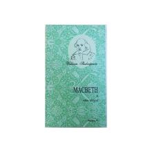 MACBETH  de WILLIAM SHAKESPEARE , EDITIE BILINGVA , traducere de DAN AMEDEU LAZARESCU , 2006