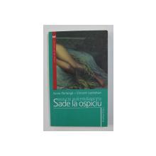 MACII BATRANETII -  SADE LA OSPICIU  de ANNE PARLANGE si VINCENT LESTREHAN , 2006
