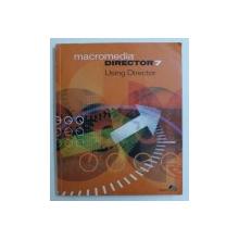 MACROMEDIA DIRECTOR 7 - USING DIRECTOR , 1998