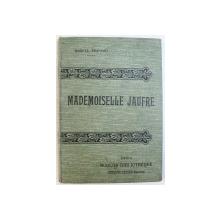 MADEMOISELLE JAUFRE par MARCEL PREVOST , illustrations d ' apres les aquarelles de LAURENT - DESROUSSEAUXX , EDITIE INTERBELICA