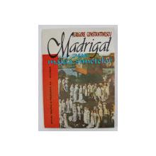 MADRIGAL SAU MAGIA SUNETELOR de GRIGORE CONSTANTINESCU , 1995