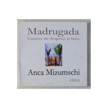 MADRUGADA  - CANTECE DE DRAGOSTE SI FURIE de ANCA MIZUMSCHI , 2013 , DEDICATIE*