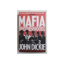 MAFIA BROTHERHOODS by JOHN DICKIE , 2011