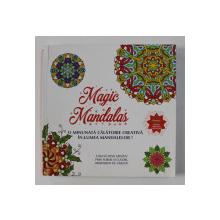 MAGIC MANDALAS - CARTE DE COLORAT PENTRU ADULTI , 52 MANDALE , ANII '2000 , DOUA  MANDALE COLORATE CU MARKERUL *