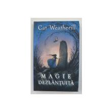 MAGIE DEZLANTUITA de CAT WEATHERILL , 2010