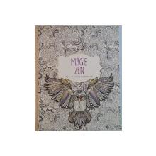 MAGIE ZEN , CARTE DE COLORAT CU MOTIVE ZEN , 2016