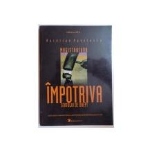 MAGISTRATURA IMPOTRIVA STATULUI DE DREPT de AURELIAN PAVELESCU , 2003