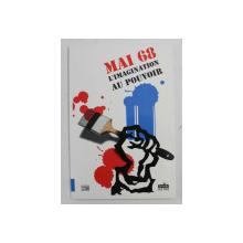 MAI 68 , L ' IMAGINATION AU POUVOIR , 2008