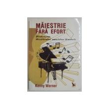 MAIESTRIE FARA EFORT, ELIBERAREA MAESTRULUI MUZICIAN LAUNTRIC de KENNY WERNER, 2006