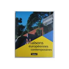 MAISONS EUROPEENNES CONTEMPORAINES , 1998