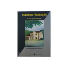 MAISONS FAMILIALES  - 60 PLANS LIBRES D ' UTILISATION  , collection dirigeee par MICHEL ATANA , 1996