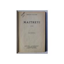MAITREYI - roman de MIRCEA ELIADE ,  1933 , EDITIE PRINCEPS *