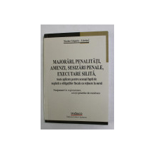 MAJORARI , PENALITATI , AMENZI , SESIZARI PENALE , EXECUTARE SILITA de NICOLAE GRIGORIE - LACRITA , 2012