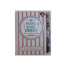 MAKE , BAKE , COOKIES - THE RECIPE BOOKS -  EASY AND INDULGENT TREATS TO FILL UP YOUR COOKIE JAR by ANGELA DRAKE , 2014