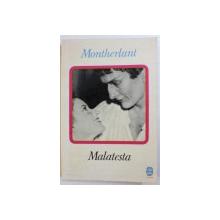 MALATESTA  par MONTHERLANT , 1969