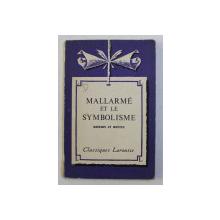 MALLARME ET LE SYMBOLISME  - auteurs et oeuvres par HENRY NICOLAS , 1963