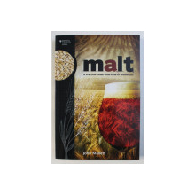 MALT - A PRACTICAL GUIDE FROM FIELD TO BREWHOUSE by JOHN MALLETT , 2014
