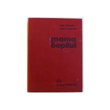 MAMA SI COPILUL de EMIL CAPRARU, HERTA CAPRARU , 1978