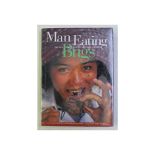 MAN EATING BUGS - THE ART AND SCIENCE OF EATING INSECTS by PETER MENZEL and FAITH D ' ALUISIO , 1998